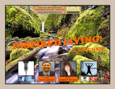 """Check out my interview on OM Times radio """"Inspired Living"""" with Marc & Kim"""