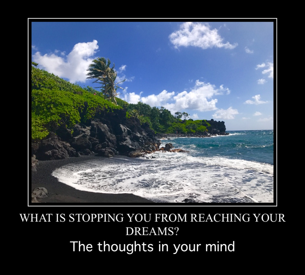 Let go of the thoughts which are blocking your dreams